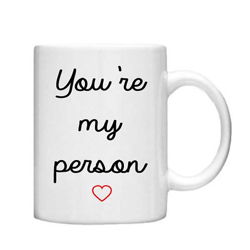 You're my person 11oz Mug - Choice off different handles and colours
