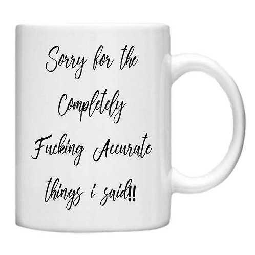 Sorry for the Completely 11oz Mug - Choice off different handles and colour