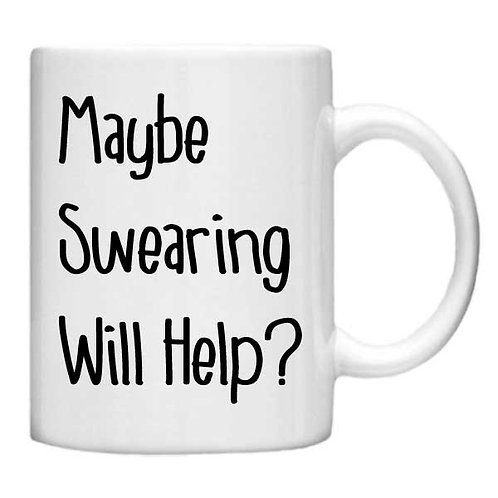 Maybe swearing will help 11oz Mug - Choice off different handles an colour