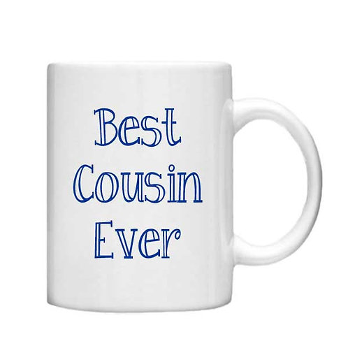 Best Cousin Ever 11oz Mug - Choice off different handles and colour