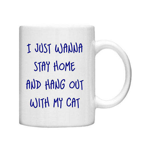 Stay Home Cat 11oz Mug - Choice off different handles and colour