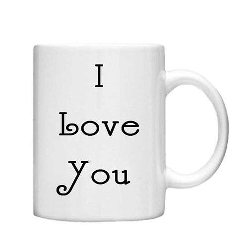 I Love You 11oz Mug - Choice off different handles and colou