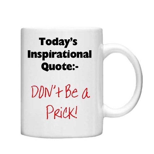 Todays Inspirational Qoute -11oz mug - Choice off different handles a colour
