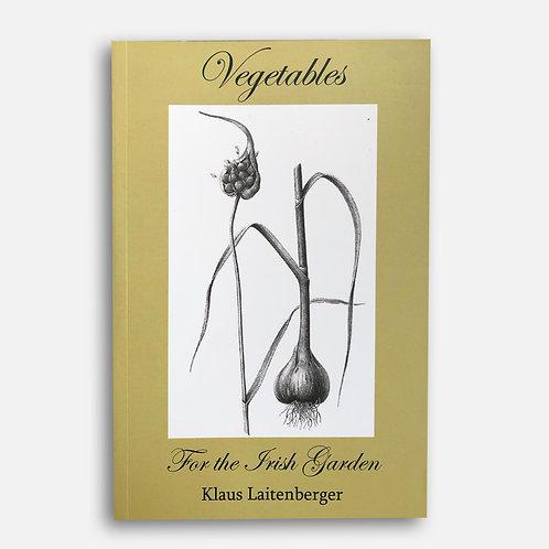 Vegetables for the Irish Garden - Klaus Laitenberger