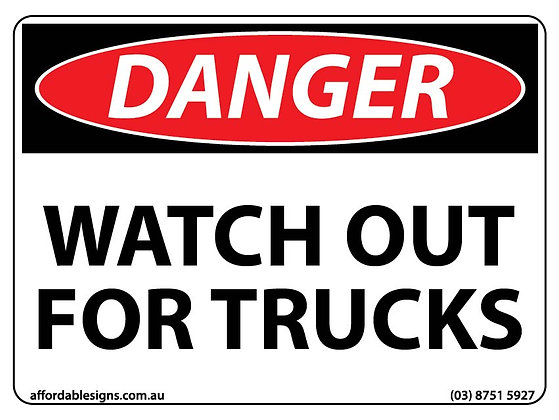 Danger Watch Out For Trucks
