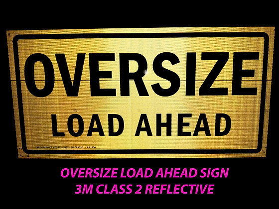Oversize Load Ahead Reflective Metal Sign