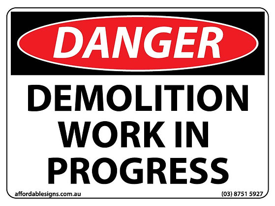 Danger Demolition Work In Progress