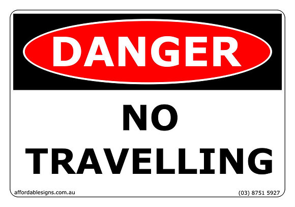 Danger No Travelling