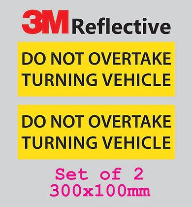 Do Not Overtake Turning Vehicle Reflective Sticker