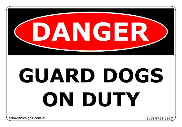 Danger Guard Dogs On Duty