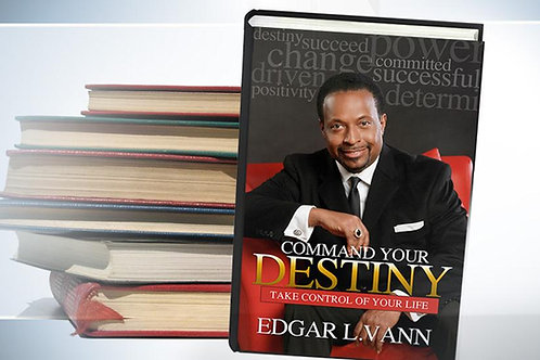 Command Your Destiny:  Take Control of Your Life
