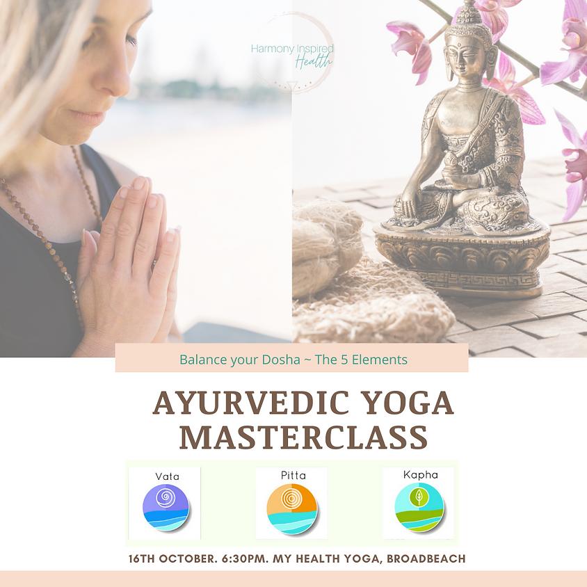Ayurvedic Yoga Masterclass ~ Balance your Dosha & The 5 Elements