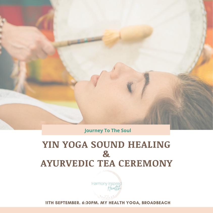 Journey to the Soul ~ Yin Yoga Sound Healing & Ayurvedic Tea Ceremony