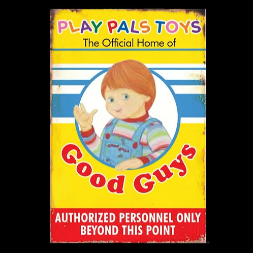 Child's Play Good Guys Play Pals Toys Factory Metal Sign