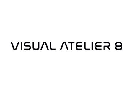 Visual Atelier 8