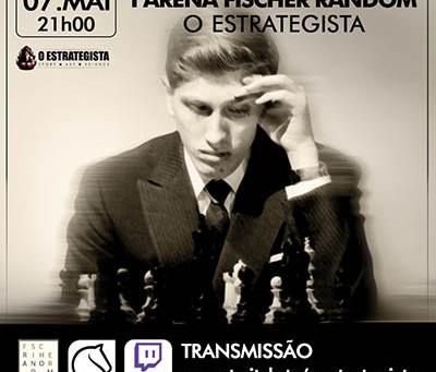 I Fischer Random Arena O Estrategista quinta-feira a partir das 20h00