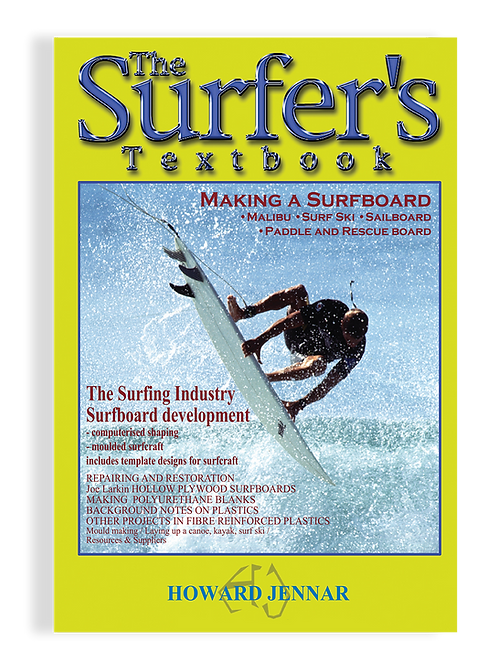 The Surfers Textbook - Making a Surfboard