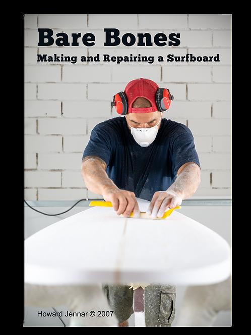Bare Bones - Making and Repairing a Surfboard PDF