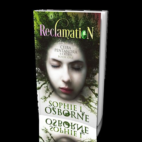 Reclamation: Book One (Ceiba Pentandra Series)