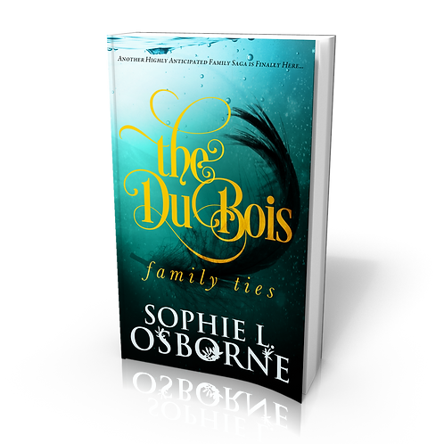The DuBois - Family Ties (A Family Saga)