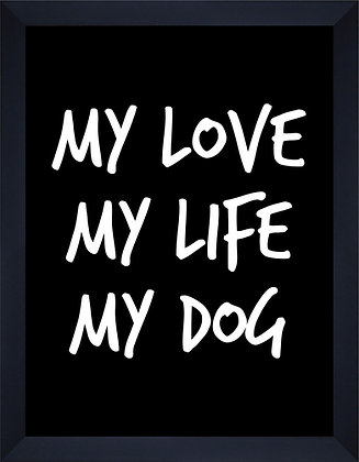 My love my life my dog