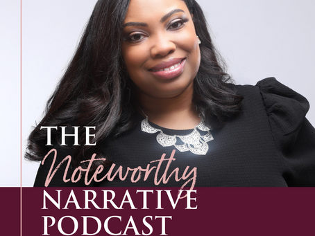 The Noteworthy Narrative Podcast is Live!