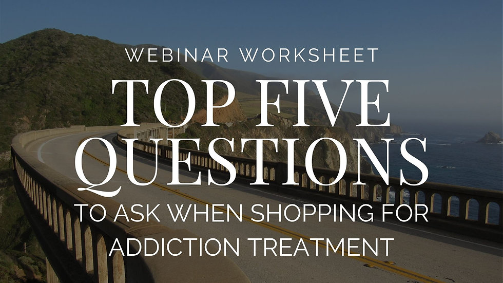 Top Five Questions to Ask When Shopping Addiction Treatment-Worksheet
