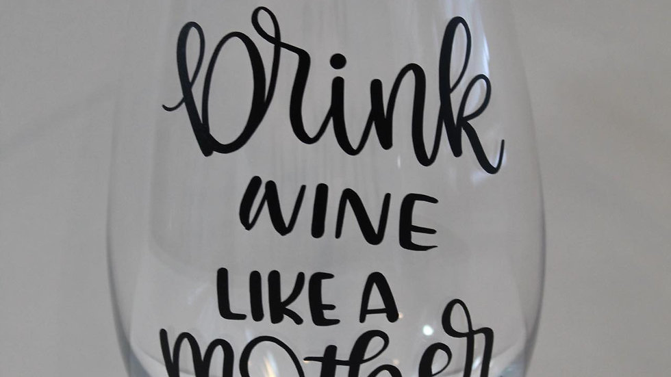 drink wine like a mother glass