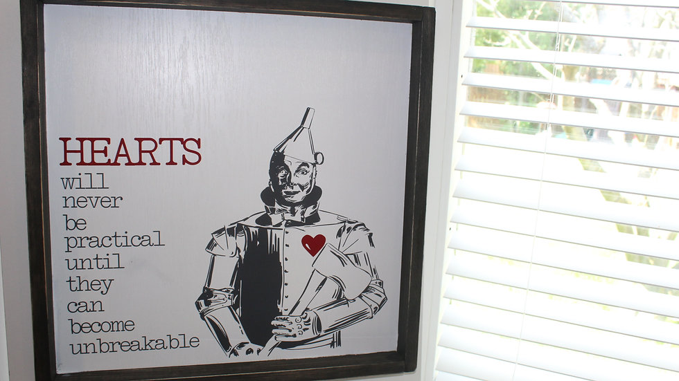 Tin man quote sign