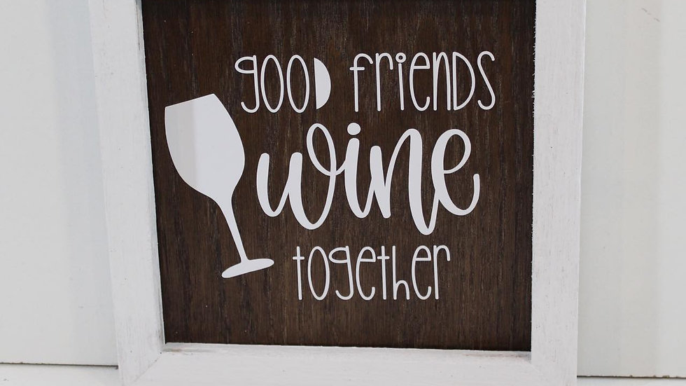 good friends wine sign