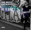 thug misses 99 u aint 1.JPG