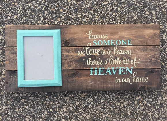 Because someone we love is in heaven w/Picture Frame