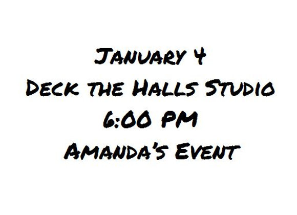Jan 4 Event - 6 PM Amanda's Event @ Deck the Halls, Stanley