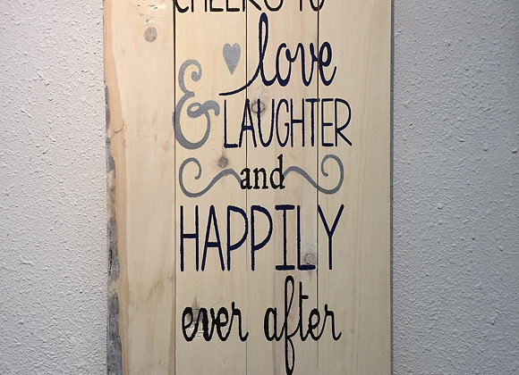 Cheers to love, laughter & Happily ever after