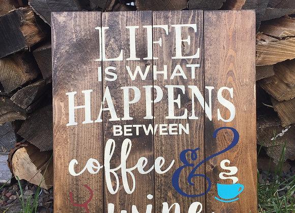 Life Happens-Coffee/Wine