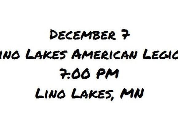 Dec 7 Event - 7 PM Lino Lakes American Legion