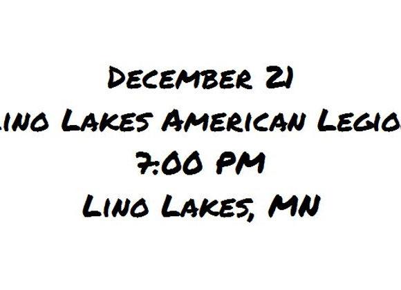 Dec 21 Event - 7 PM Lino Lakes American Legion