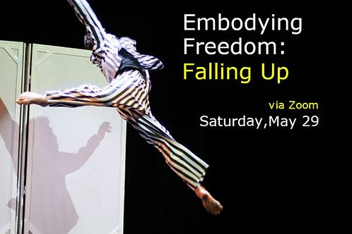 EMBODYING FREEDOM - FALLING UP