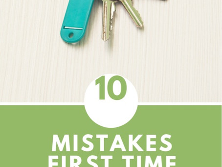 Ten Mistakes First Time Home Buyers Make
