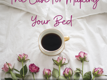 The Case for Making Your Bed