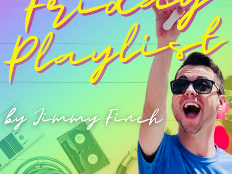 Friday Playlist with Jimmy Finch
