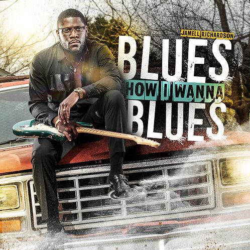 Blues How I Wanna Blues (Album Hard Copy)