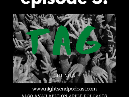 The Night's End Podcast - Tag