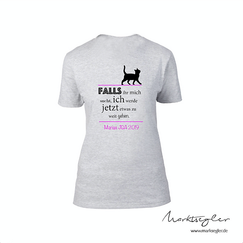 T-Shirt - Falls ihr mich sucht...