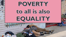 Poverty (to all) is also Equality