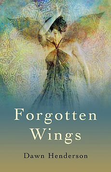 Forgotten Wings by author Dawn Henderson