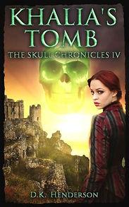 Khalia's Tomb, The Skull Chronicles Book 4 by author D K Henderson