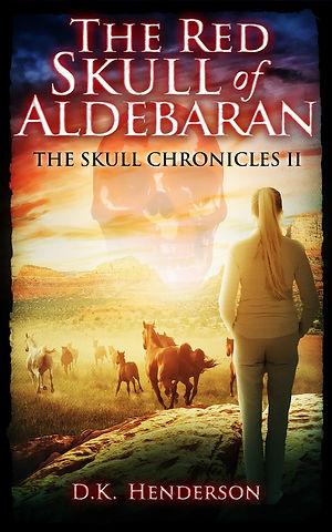 The Red Skull of Aldebaran, The Skull Chronicles Book 3 by author D K Henderson