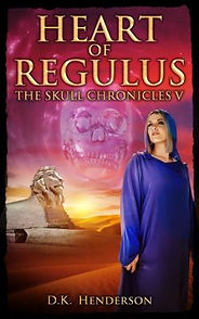 Heart of Regulus, The Skull Chronicles Book 5 by author D K Henderson