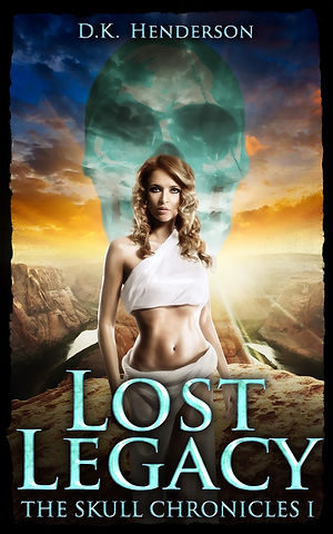 Lost Legacy, The Skull Chronicles Book 1 by author D K Henderson